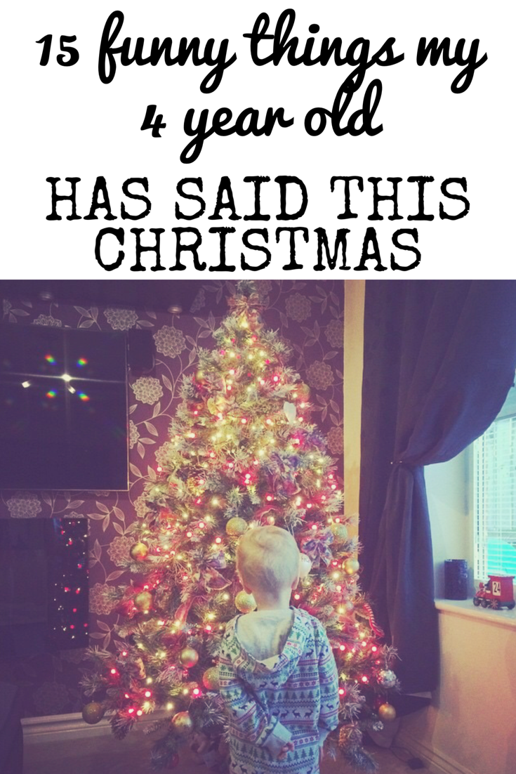 15 funny things my 4 year old has said this Christmas