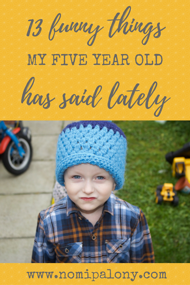 13 funny things my five year old has said lately