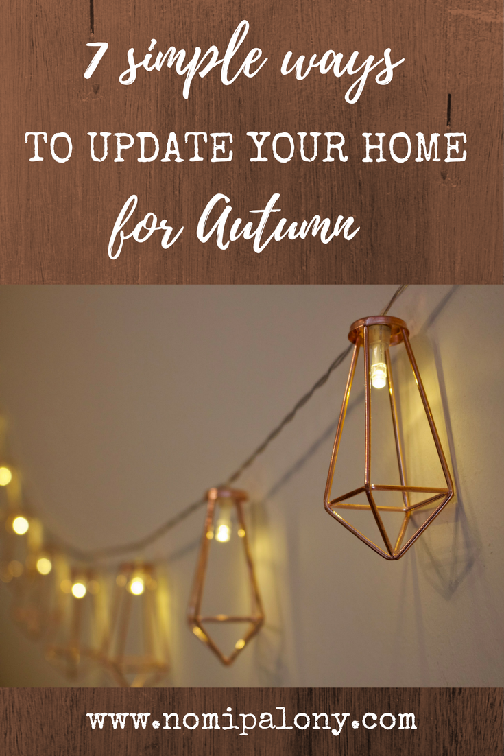 7 simple but effective ideas to update your home for Autumn. These are so easy to do.