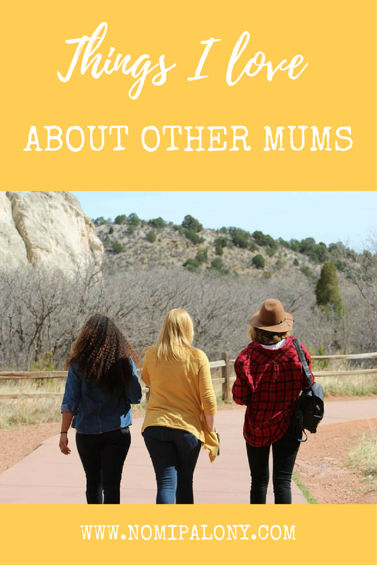 Things I love about other mums...