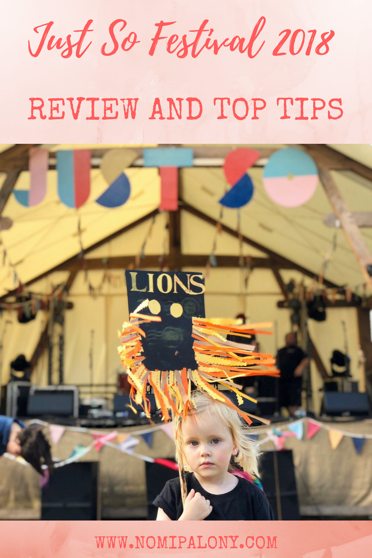 Just So Festival 2018 review and top tips blog post.
